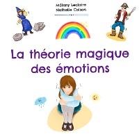 La Theorie Magique Des Emotions