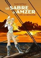 Le Sabre D'amzer T.1 ; Au-dela Des Mers