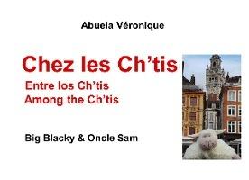 Chez Les Ch'tis ; Big Blacky Et Oncle Sam