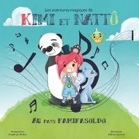 Les Aventures Magiques De Kimi Et Natto ; Au Pays Famifasoldo