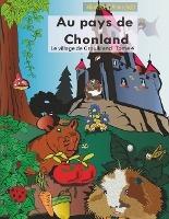 Au Pays De Chonland ; Le Village De Grouikland T.4