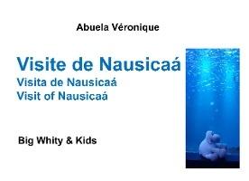 Visite De Nausicaa ; Big Whity & Kids