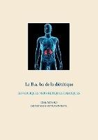 Savoir Quoi Manger, Tout Simplement... - T- - Le B.a.-ba De La Dietetique Des Coliques Nephretiques