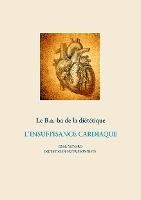 Savoir Quoi Manger, Tout Simplement... - T- - Le B.a.-ba De La Dietetique De L'insuffisance Cardiaqu