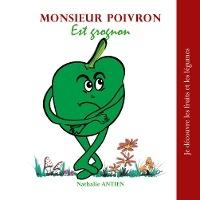 Je Decouvre Les Fruits Et Les Legumes - T14 - Monsieur Poivron Est Grognon