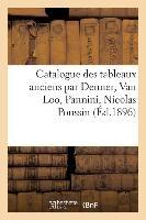 Catalogue Des Tableaux Anciens Par Denner, Van Loo, Pannini, Nicolas Poussin