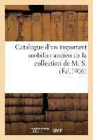 Catalogue D'un Important Mobilier Ancien Comprenant Principalement De Nombreux Meubles - En Acajou L