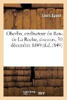 Oberlin, Civilisateur Du Ban-de-la-roche, Discours - Societe Des Sciences, Agriculture Et Arts Du De