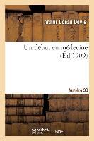 Un Debut En Medecine. Numero 36