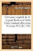 Ceremonie Nuptiale De M. Auguste Bouleau Et De Mademoiselle Claire Lambert - Allocution, 10 Fevrier