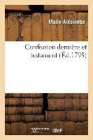 Confession Derniere Et Testament