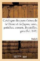 Catalogue Des Porcelaines De La Chine Et Du Japon, Vases, Potiches, Cornets, Bouteilles - Gres Et Po