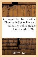 Catalogue Des Objets D'art De La Chine Et Du Japon, Bronzes, Ivoires, Netzukes, Emaux Cloisonnes - P