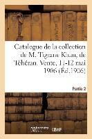 Catalogue De Tapis Anciens De La Perse, Broderies, Brocarts, Faiences A Reflets Metalliques - Armes,