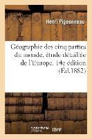 Geographie Des Cinq Parties Du Monde, Etude Detaillee De L'europe. 14e Edition
