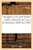 Panegyrique De Saint Martin. Eglise Cathedrale De Tours, 11 Novembre 1888