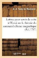 Lettres Pour Servir De Suite A L'essai Sur La Theorie Du Somnambulisme Magnetique