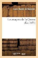 Les Macons De La Creuse