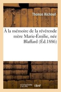A La Memoire De La Reverende Mere Marie-emilie, Nee Blaffard - Superieure Generale Des Religieuses D