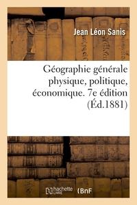 Geographie Generale Physique, Politique, Economique. 7e Edition - Augmentee D'un Chapitre Sur Le Bas
