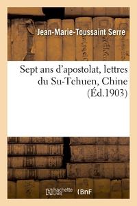 Sept Ans D'apostolat, Lettres Du Su-tchuen, Chine