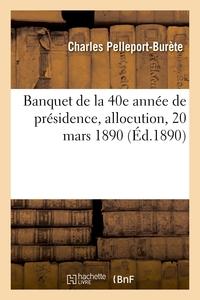 Banquet De La 40e Annee De Presidence, Allocution, 20 Mars 1890