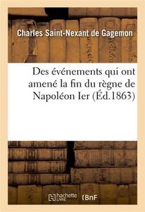 Des Evenements Qui Ont Amene La Fin Du Regne De Napoleon Ier