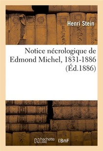 Notice Necrologique De Edmond Michel, 1831-1886