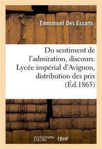 Du Sentiment De L'admiration, Discours. Lycee Imperial D'avignon, Distribution Des Prix