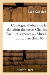 Catalogue D'objets De La Donation Du Baron Charles Davillier, Exposes Au Musee Du Louvre