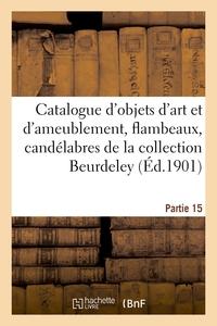 Catalogue D'objets D'art Et D'ameublement, Flambeaux, Candelabres, Bras-appliques, Chenets, Pendules