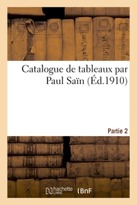 Catalogue De Tableaux Par Paul Sain. Partie 2