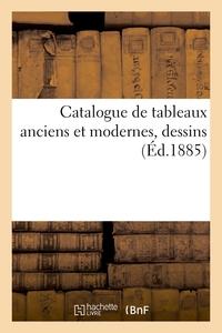 Catalogue De Tableaux Anciens Et Modernes, Dessins