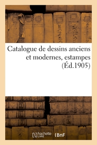 Catalogue De Dessins Anciens Et Modernes, Estampes
