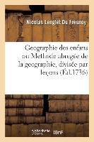Geographie Des Enfans Ou Methode Abregee De La Geographie, Divisee Par Lecons - Avec La Liste Des Ca