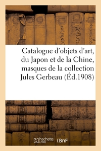 Catalogue D'objets D'art, Du Japon Et De La Chine, Masques Et Netzukes, Laques, Inros - Gardes De Sa