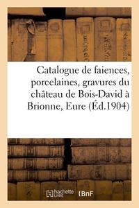 Catalogue De Faiences Anciennes De Rouen, Faiences Et Porcelaines, Gravures, Bibliotheque - Manuscri