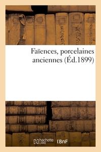 Faiences, Porcelaines Anciennes