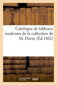 Catalogue De Tableaux Modernes De La Collection De M. Davin