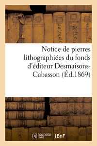 Notice De Pierres Lithographiees, Sujets Destines Au Cartonnage - Du Fonds D'editeur Desmaisons-caba