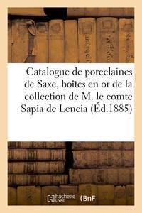 Catalogue De Porcelaines De Saxe, Boites En Or Emaille Et Cisele, Miniatures Du Xviiie Siecle - De L