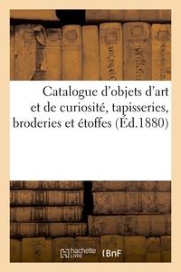 Catalogue D'objets D'art Et De Curiosite, Tapisseries, Broderies Et Etoffes