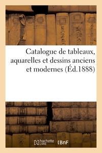 Catalogue De Tableaux, Aquarelles Et Dessins Anciens Et Modernes