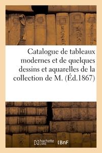 Catalogue De Tableaux Modernes Et De Quelques Dessins Et Aquarelles De La Collection De M.