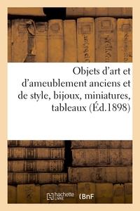 Objets D'art Et D'ameublement Anciens Et De Style, Bijoux, Miniatures, Tableaux