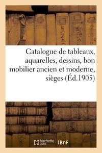 Catalogue De Tableaux Anciens Et Modernes, Aquarelles, Dessins, Bon Mobilier Ancien Et Moderne - Sie