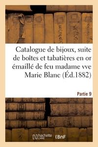 Catalogue Des Beaux Bijoux, Suite De Boites Et Tabatieres En Or Emaille - De Feu Madame Veuve Marie