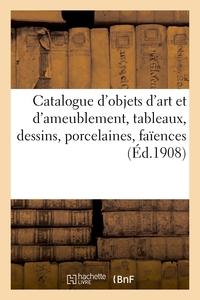 Catalogue D'objets D'art Et D'ameublement, Tableaux, Dessins, Porcelaines, Faiences, Objets Varies -