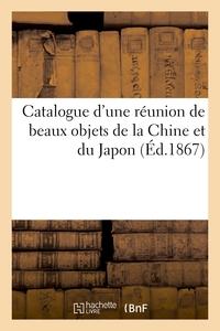 Catalogue D'une Reunion De Beaux Objets De La Chine Et Du Japon