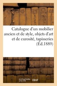 Catalogue D'un Mobilier Ancien Et De Style, Objets D'art Et De Curosite, Magnifiques Tapisseries - D